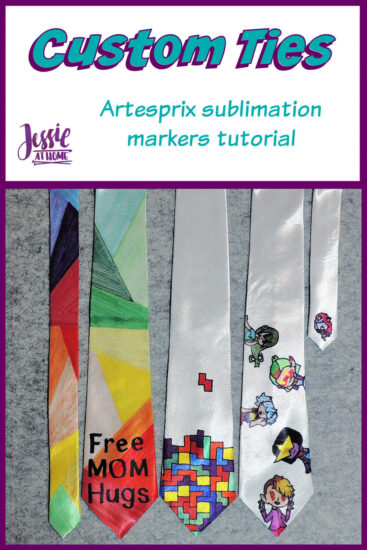 Custom Ties - Artesprix Sublimation Markers Tutorial by Jessie At Home - Pin 1