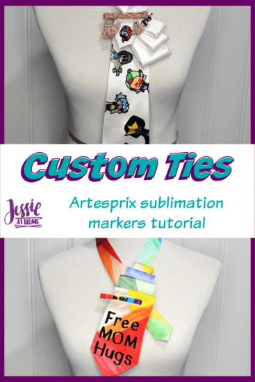 Custom Ties - Artesprix Sublimation Markers Tutorial by Jessie At Home - Pin 3