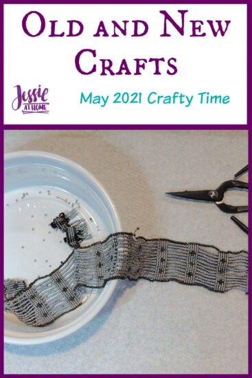 Old and New Crafts - May 2021 Crafty Time with Jessie At Home - Pin 1