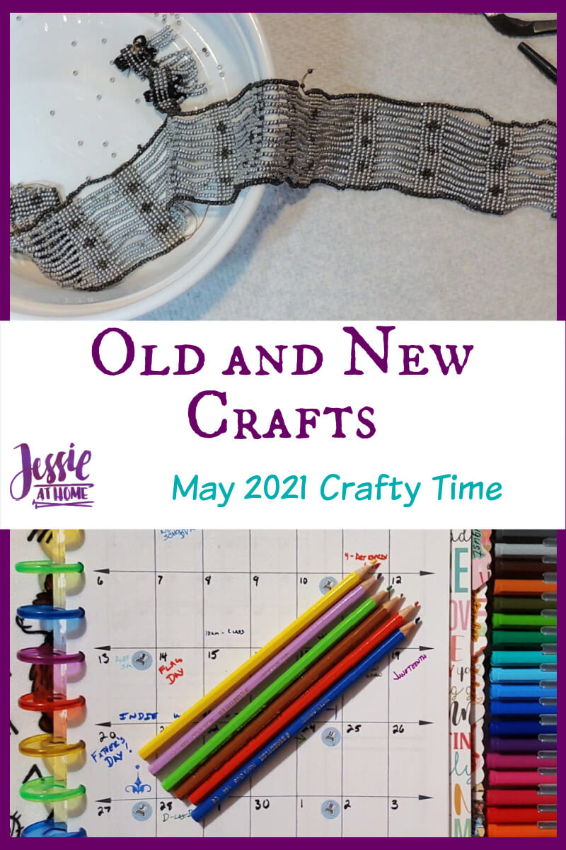 Old and New Crafts - May 2021 Crafty Time with Jessie