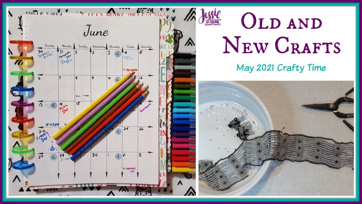 Old and New Crafts – May 2021 Crafty Time with Jessie