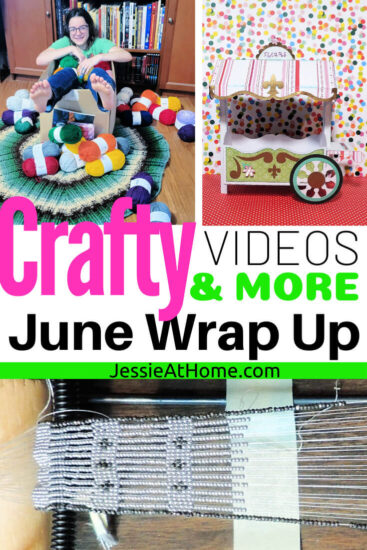 """A collage of a child with yarn, a 3D paper flower cart, and a beaded necklace being made with text that reads """"Crafty videos & more June wrap up"""" and """"Jessie At Home dot com"""""""