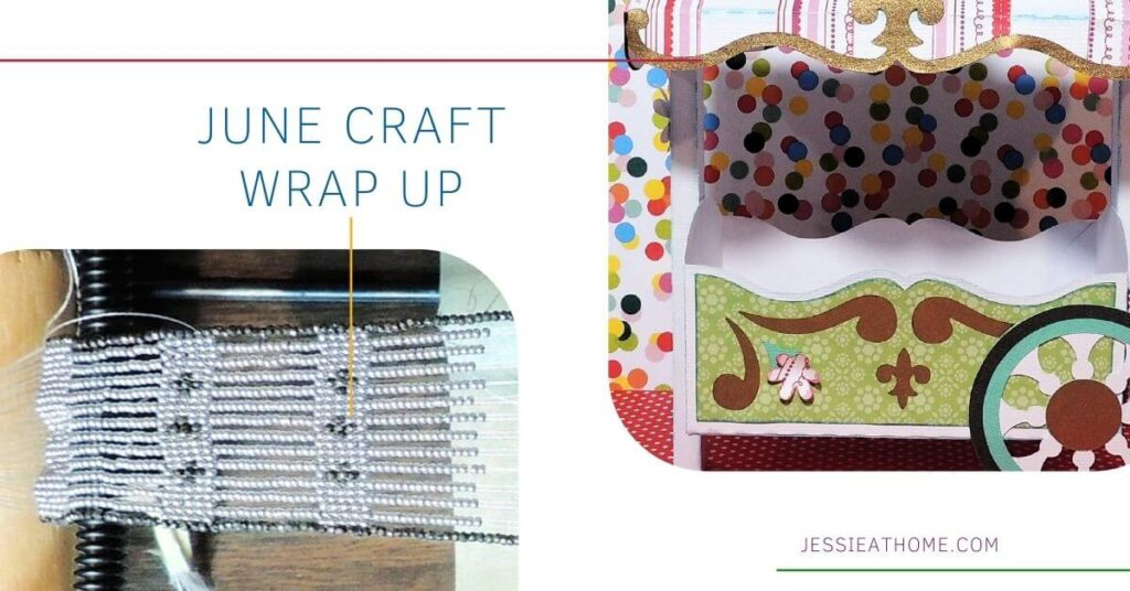 """Image of a beaded necklace in process on the bottom left and a 3D paper flower cart on the upper right, all on a white background with text which reads """"June Craft Wrap Up"""" and """"Jessie At Home dot com"""""""