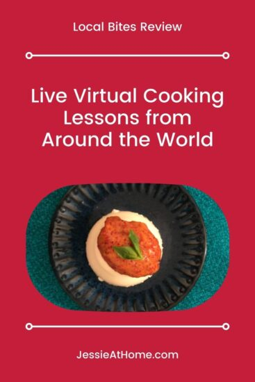 Live Virtual Cooking Lessons From Around the World - Local Bites Review by Jessie At Home - Pin 1