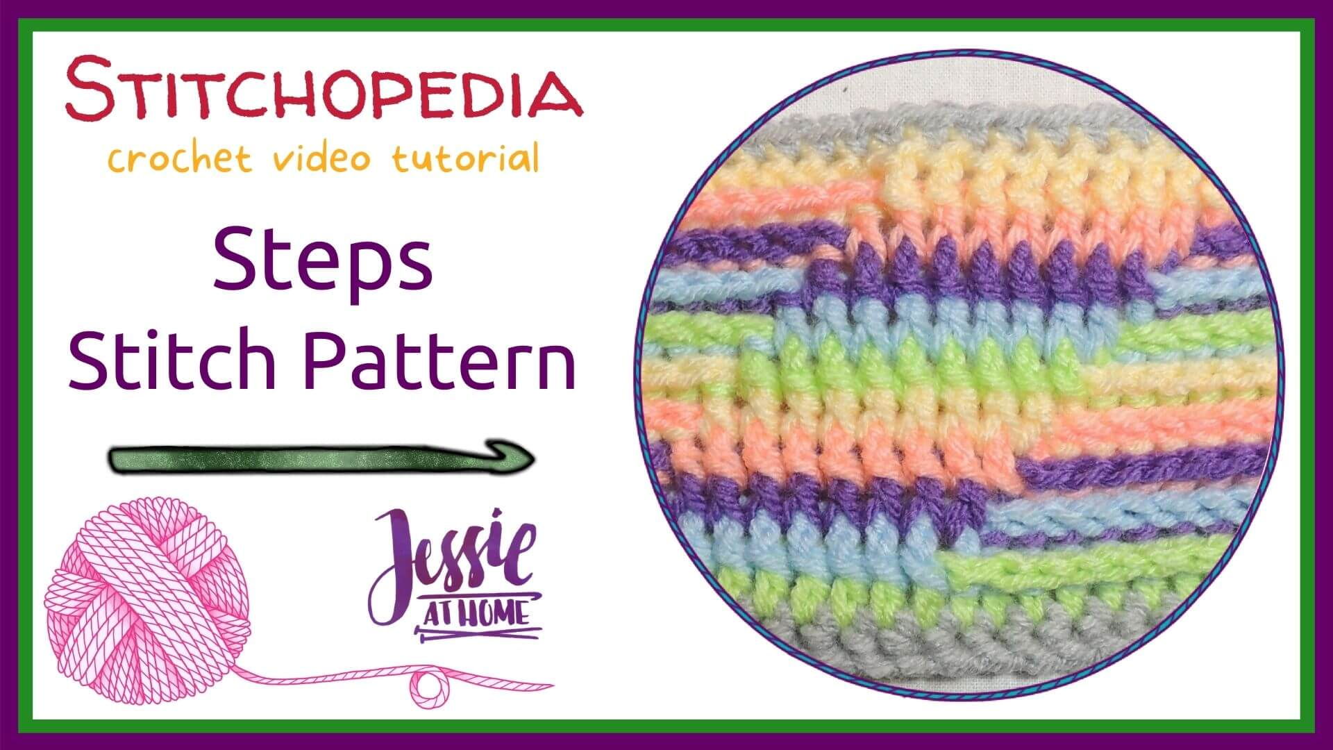 Steps Stitch Pattern - Stitchopedia Crochet Video Tutorial by Jessie At Home - Cover