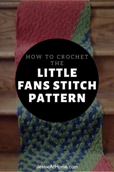 """A faded background image of a crochet wrap on stairs. A text overlay reads """"How to crochet the little fans stitch pattern"""" and """"Jessie At Home"""""""