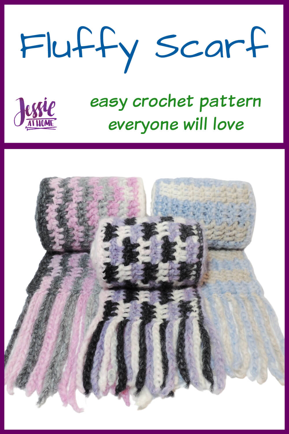 """Vertical white rectangle with a purple border and an image of 3 scarves, each rolled up, on the bottom half. Text on the top reads """"Fluffy Scarf, easy crochet pattern everyone will love, Jessie At Home."""""""