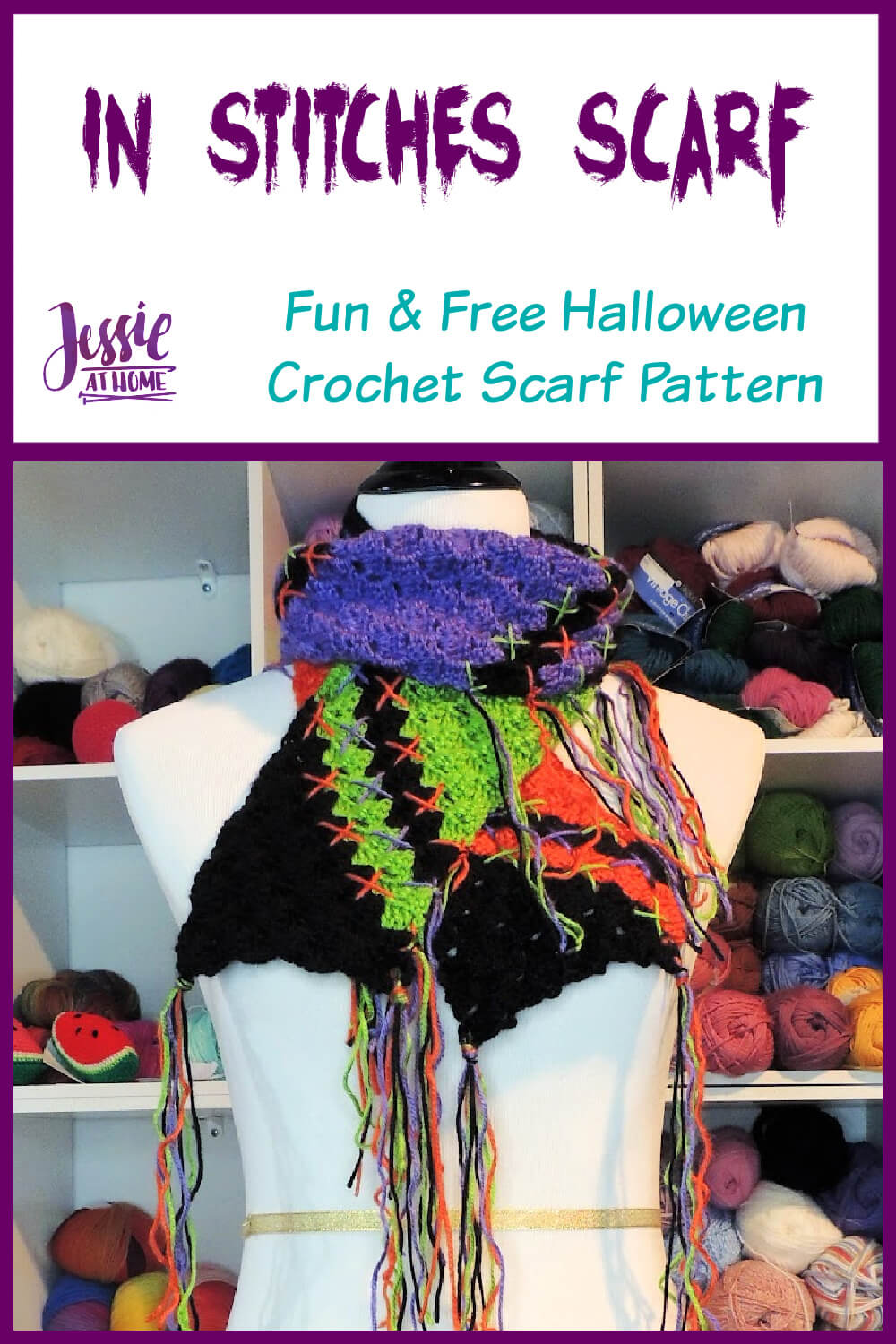 """A white vertical rectangle with purple boarder. On the top third is text """"In Stitches Scarf"""" and """"Fun & fast Halloween crochet scarf pattern"""" and """"Jessie At Home"""". The bottom two thirds is a photo of white cubbies full of yarn, in front of the cubbies is a white dress form wearing a corner to corner crochet scarf with diagonal lines of black, green, purple, and orange, with stitches at the color changes."""