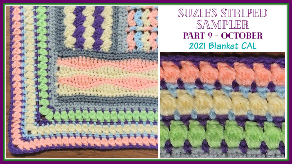 """Horizontal rectangle with a square image of the corner of a striped sampler crochet blanket with a cluster stitch border, all in light rainbow colors on the left of the rectangle and a smaller square image of just the border on the right of the image. Above that is text which reads """"Suzie's Striped Sampler Part 9 - October"""", """"2021 Blanket CAL"""", and """"Jessie At Home."""""""